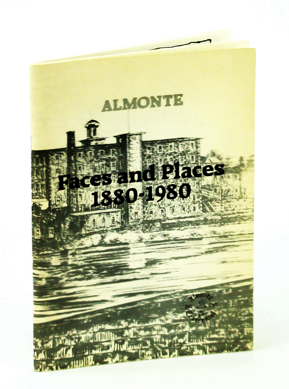 Image for Almonte [Ontario] Faces and Places 1880-1980
