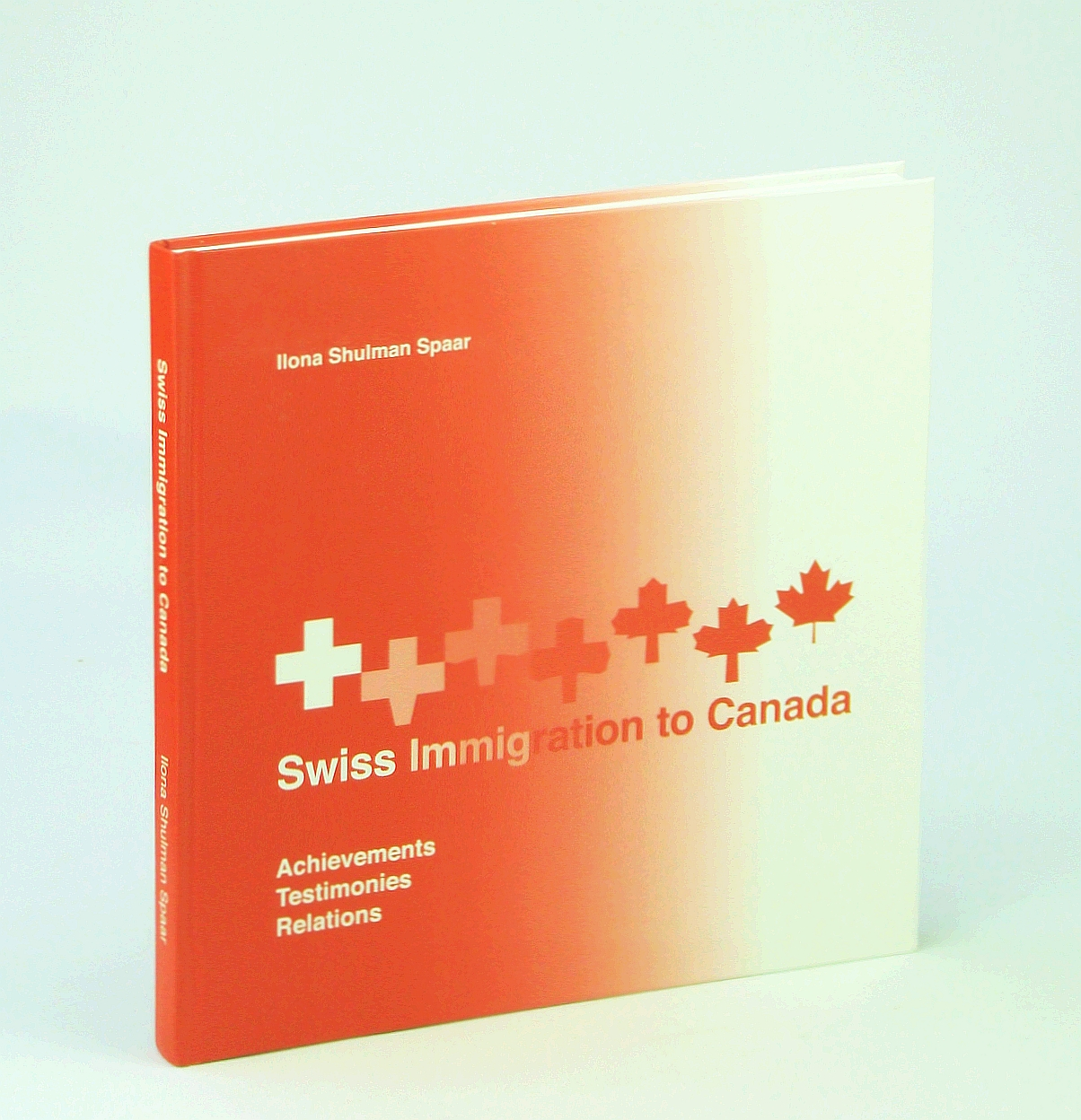 Image for Swiss Immigration to Canada: Achievements, Testimonies, Relations
