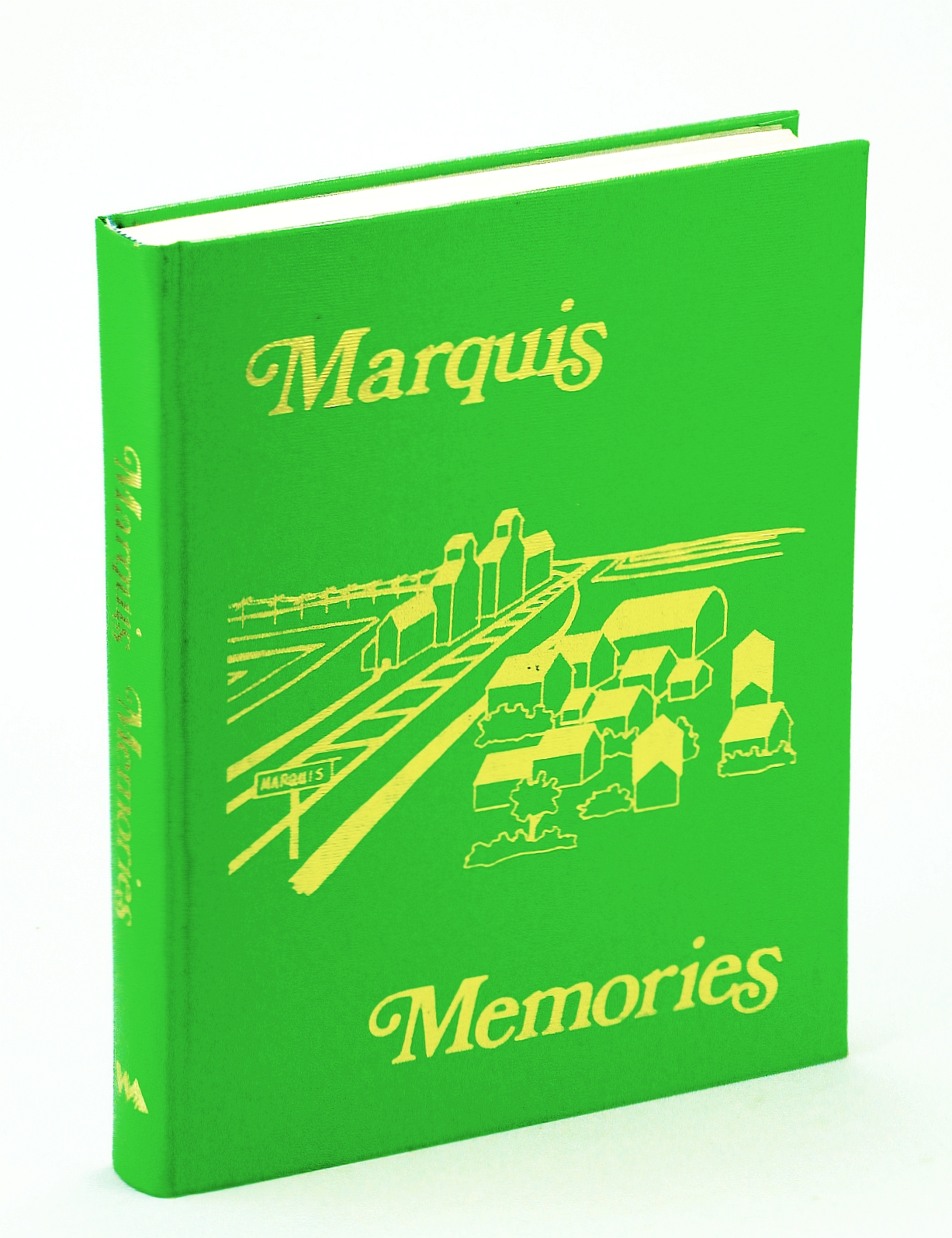 Image for Marquis Memories: Local History of Marquis, Saskatchewan and District