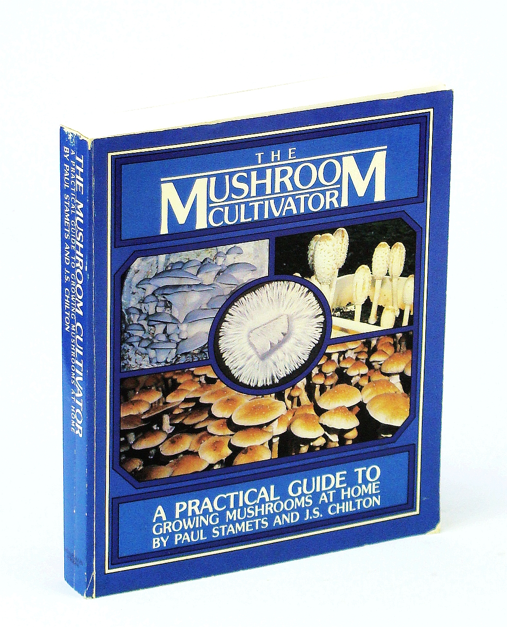 Image for The Mushroom Cultivator: A Practical Guide to Growing Mushrooms at Home