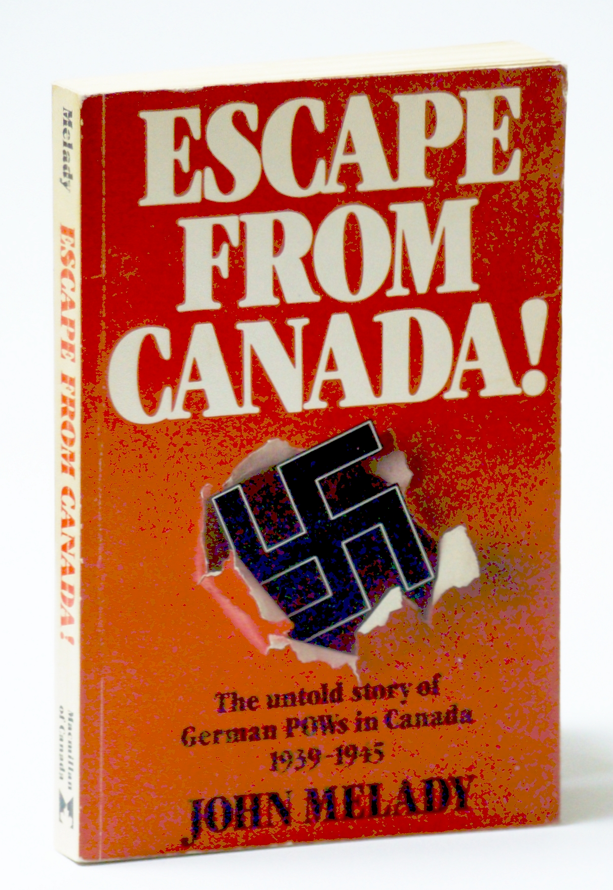 Image for Escape from Canada!: The untold story of German POWs in Canada 1939-1945 (Macmillan paperbacks)