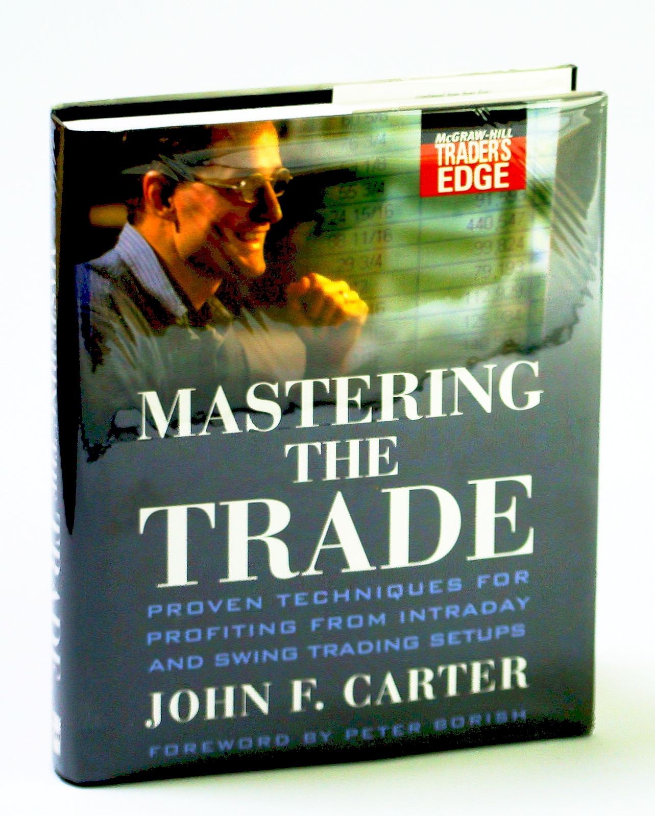 Image for Mastering the Trade: Proven Techniques for Profiting from Intraday and Swing Trading Setups (McGraw-Hill Trader?s Edge Series)