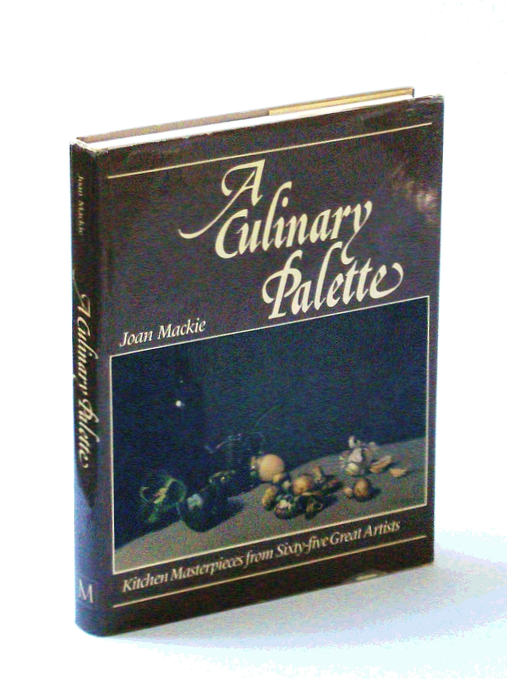 A Culinary Palette: Kitchen Masterpieces from Sixty-five Great Artists