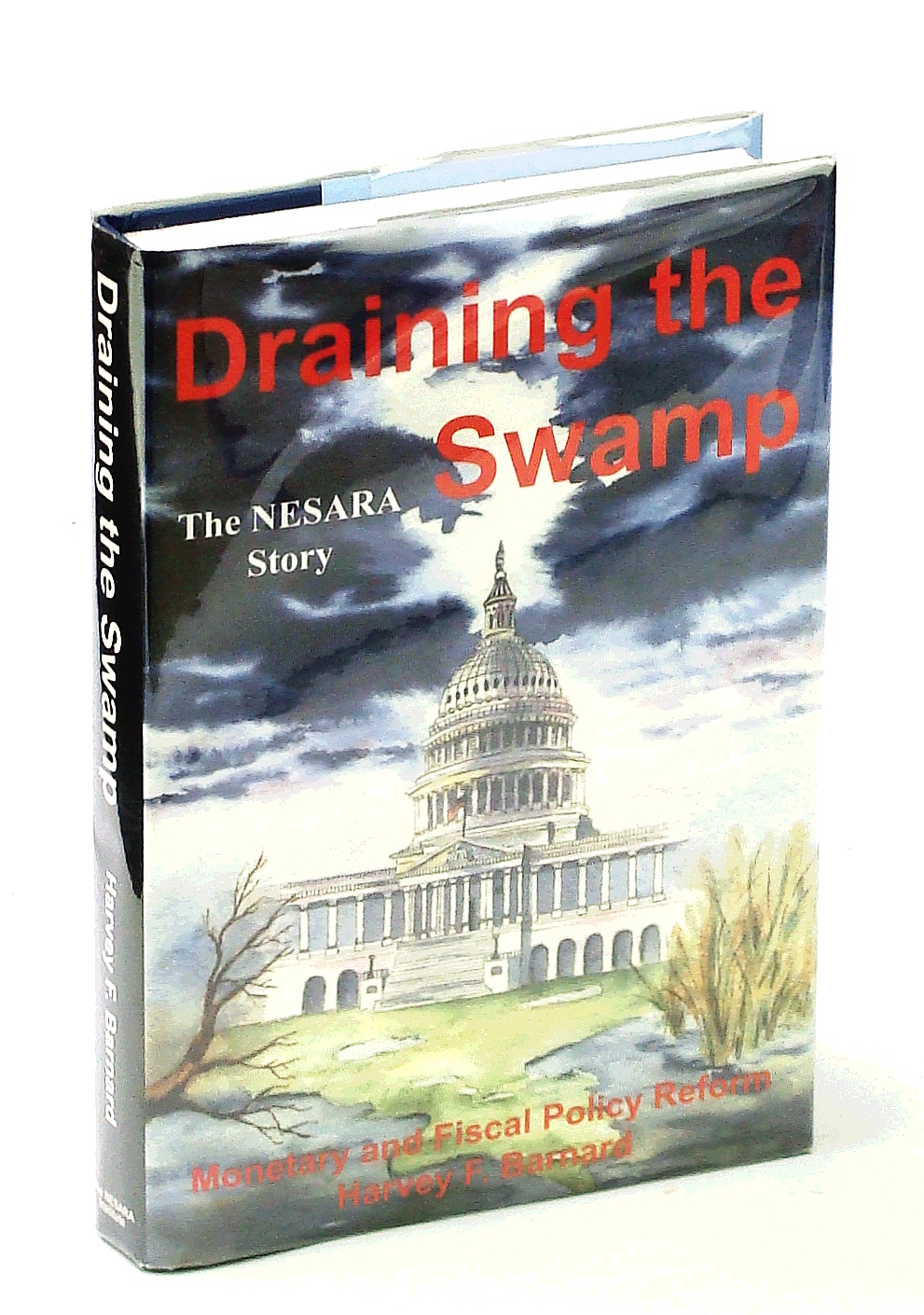Image for Draining the Swamp - Monetary and Fiscal Policy Reform: The NESARA Story