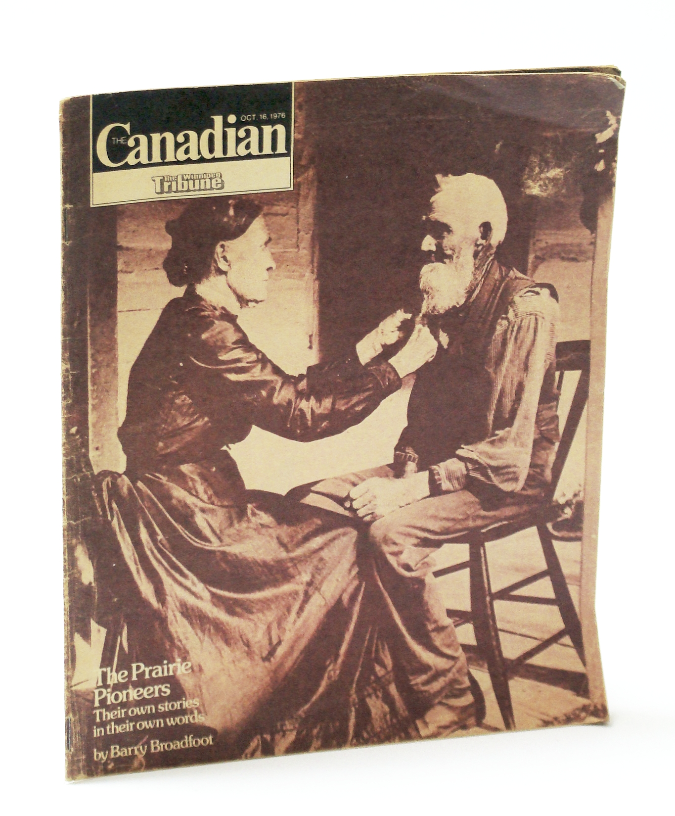 Image for The Canadian Magazine, October (Oct.) 16, 1976 - The Prairie Pioneers In Their Own Words / Novelist R. Lance Hill