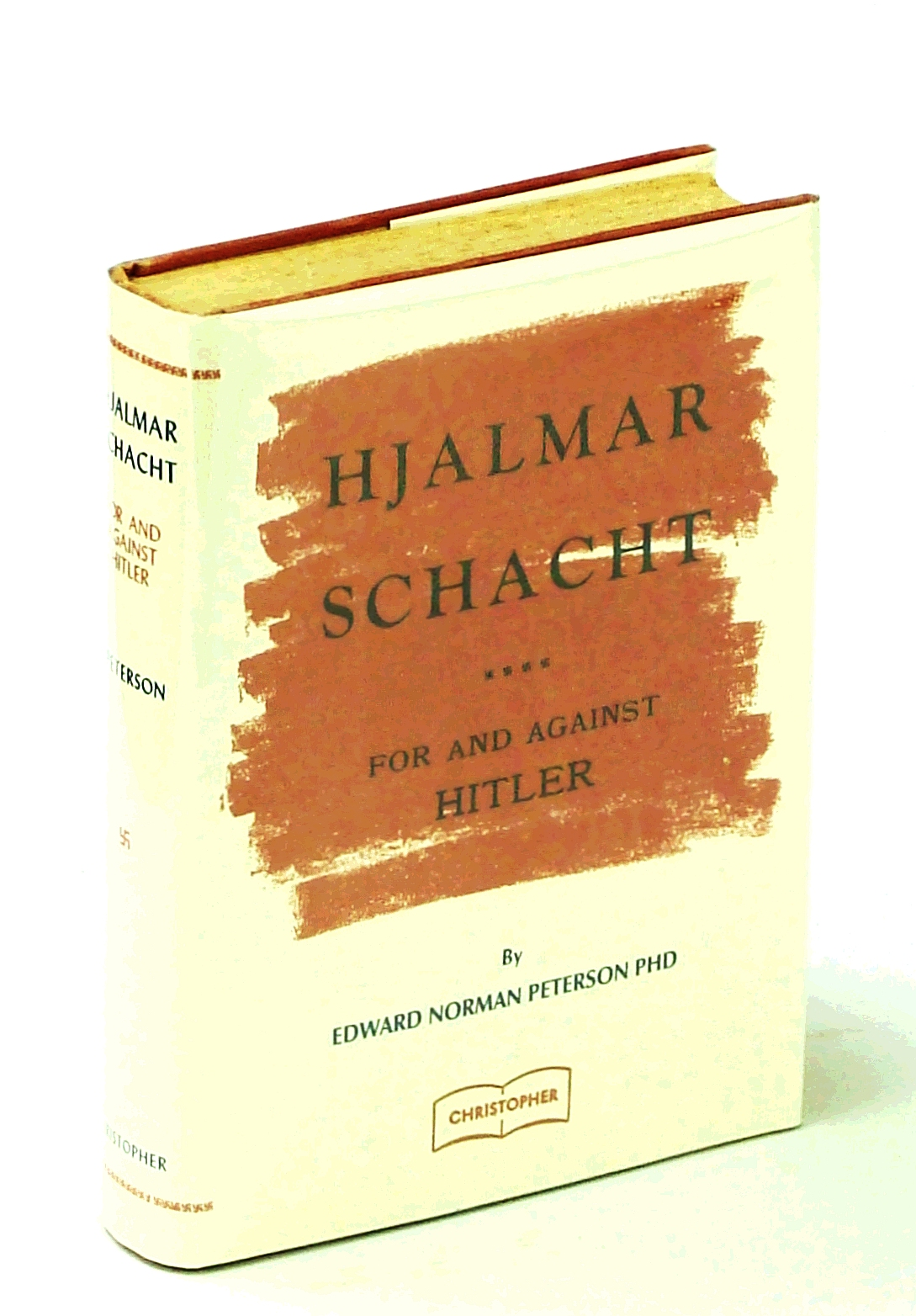 Image for Hjalmar Schacht For And Against Hitler - A Political-Economic Study of Germany 1923-1945