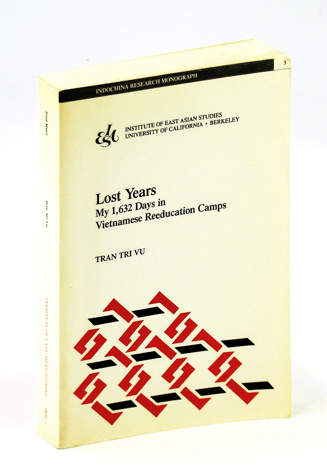 Image for Lost Years: My 1,632 Days in Vietnamese Reeducation Camps (Indochina Research Monographs, No 3)