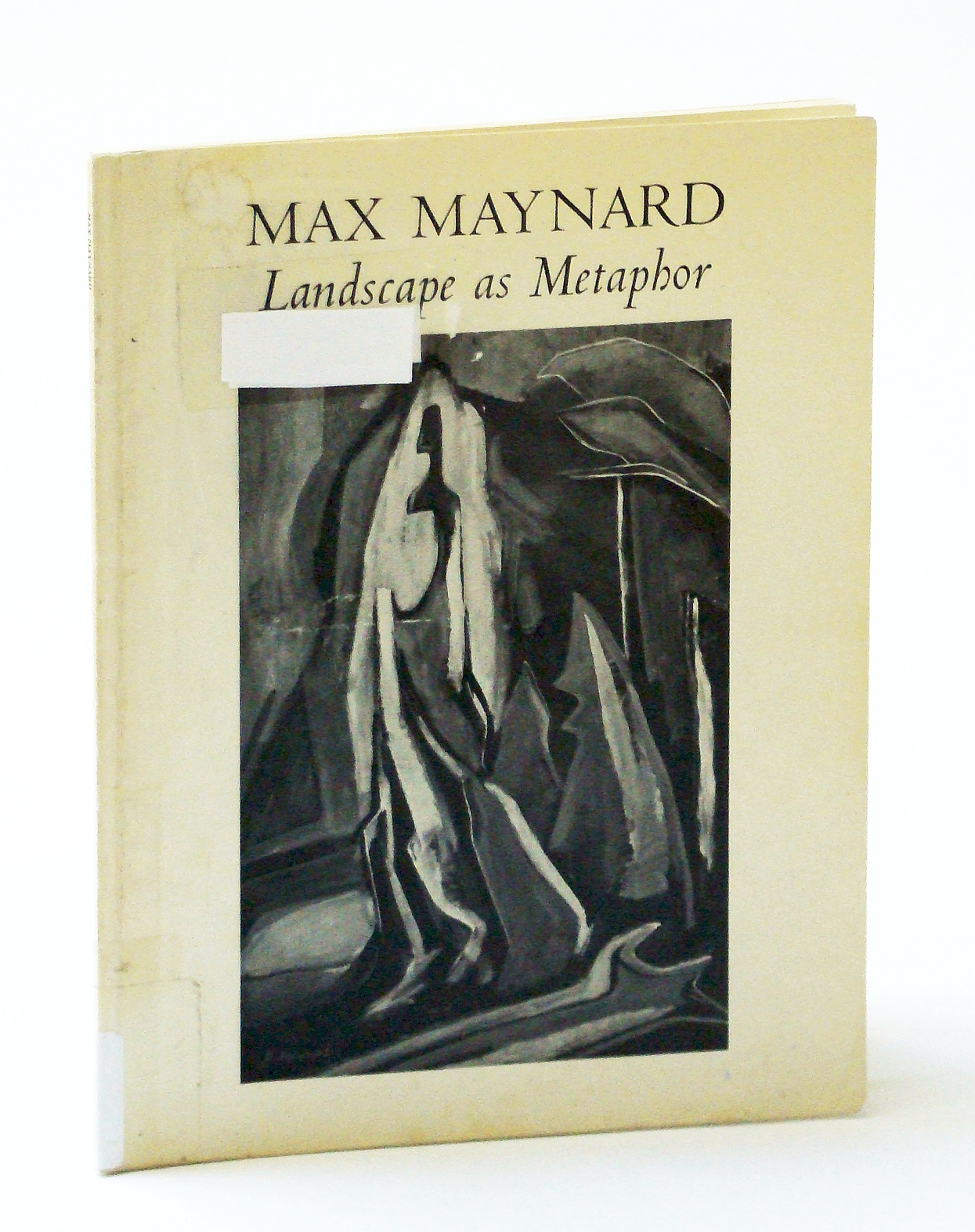 Image for Max Maynard: Landscape as Metaphor - Catalogue for an Exhibition, May 5 - July 3, 1983
