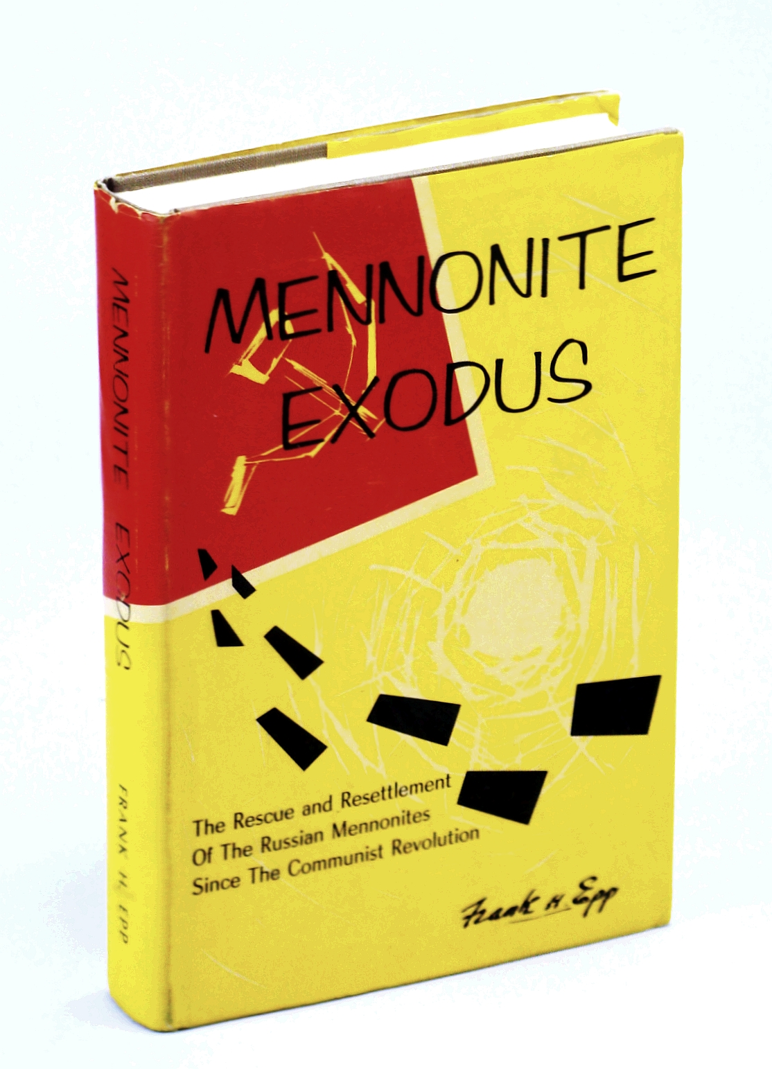 Mennonite Exodus : The Rescue and Resettlement of the Russian Mennonites Since the Communist Revolution