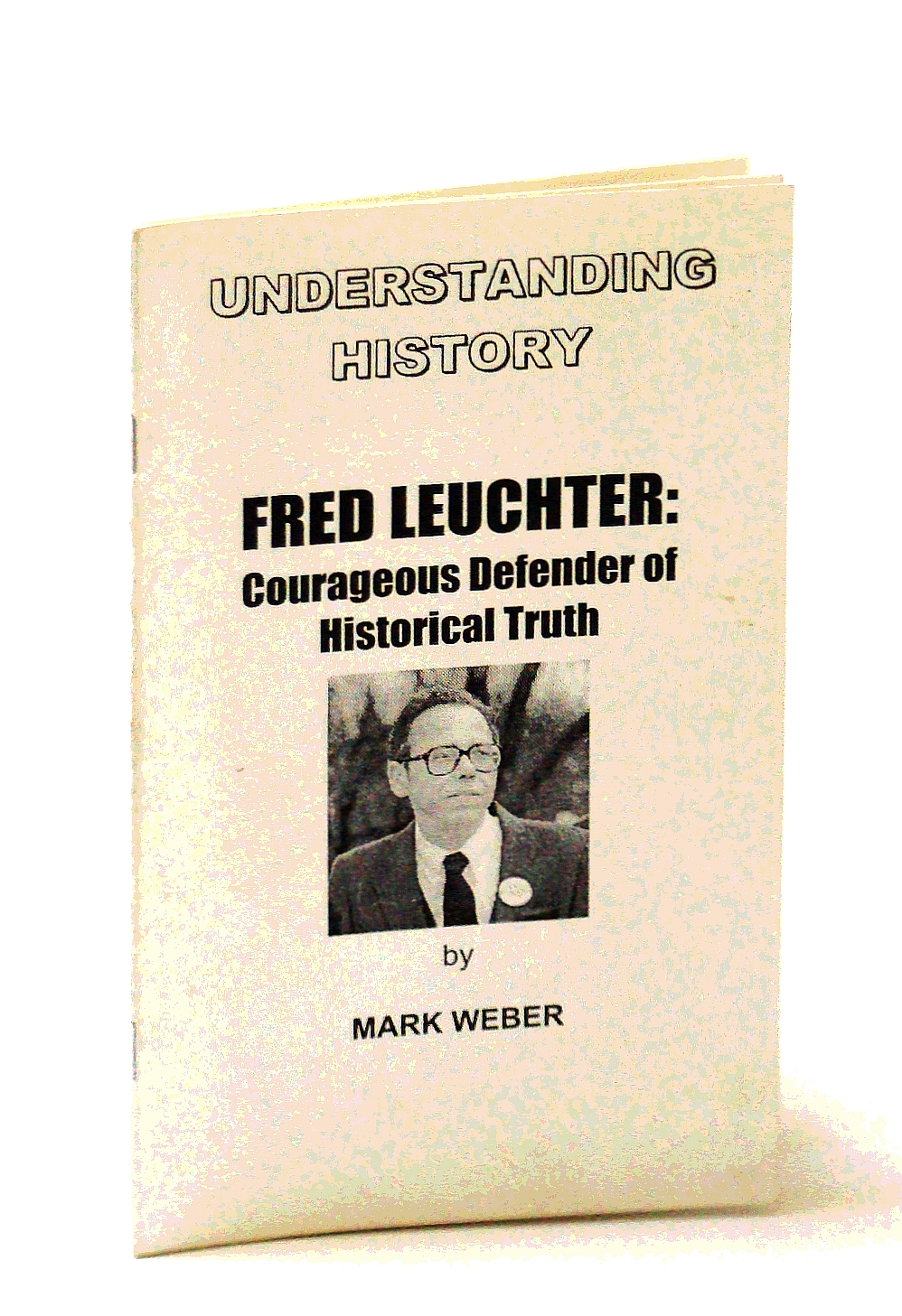 Image for Fred Leuchter: Courageous Defender of Historical Truth