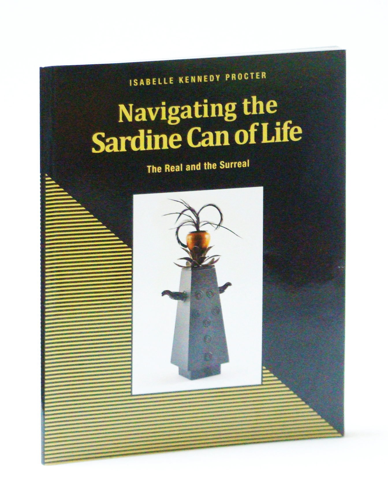 Image for Navigating the Sardine Can of Life: The Real and the Surreal