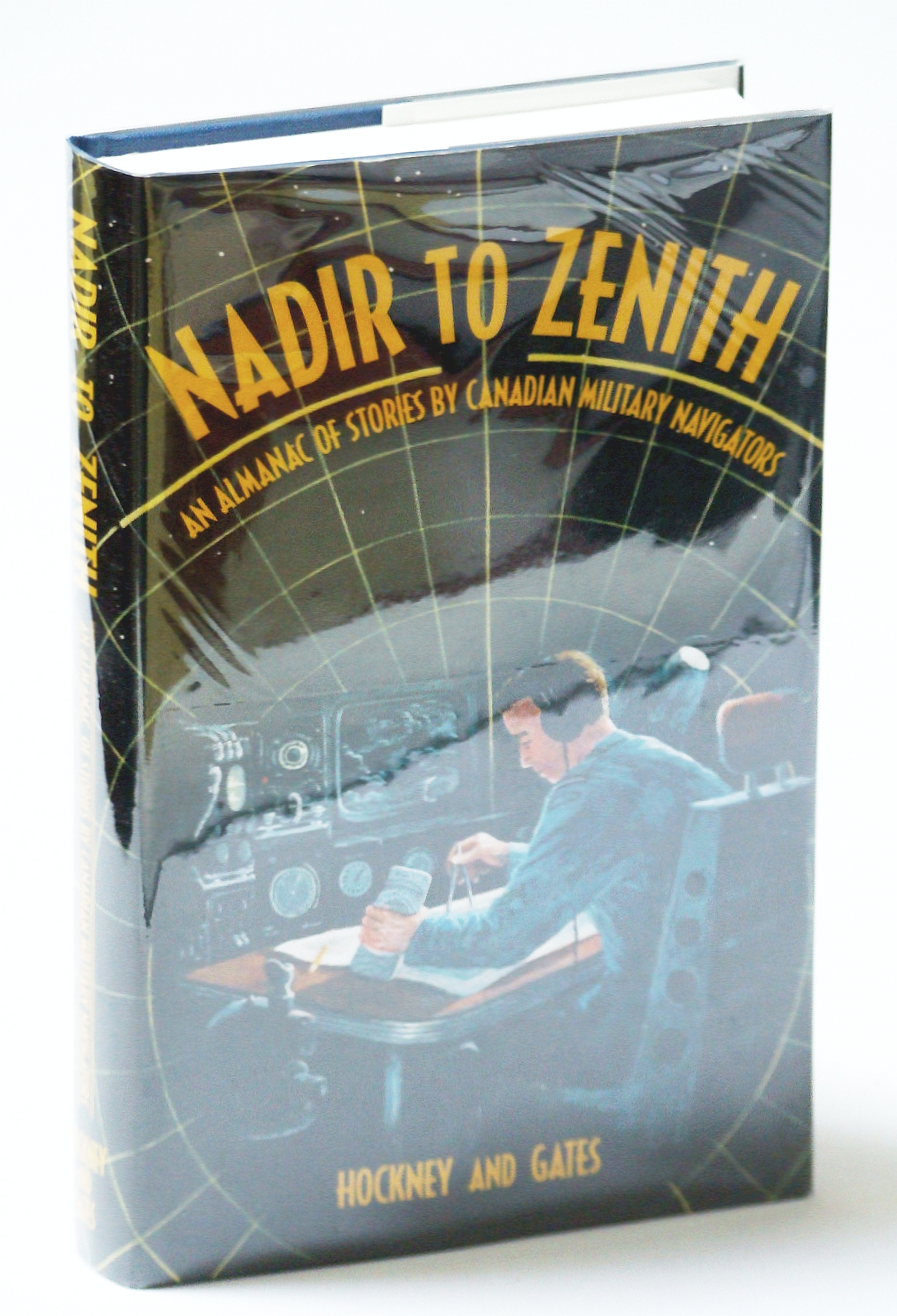Image for Nadir to Zenith - An Almanac of Stories By Canadian Military Navigators