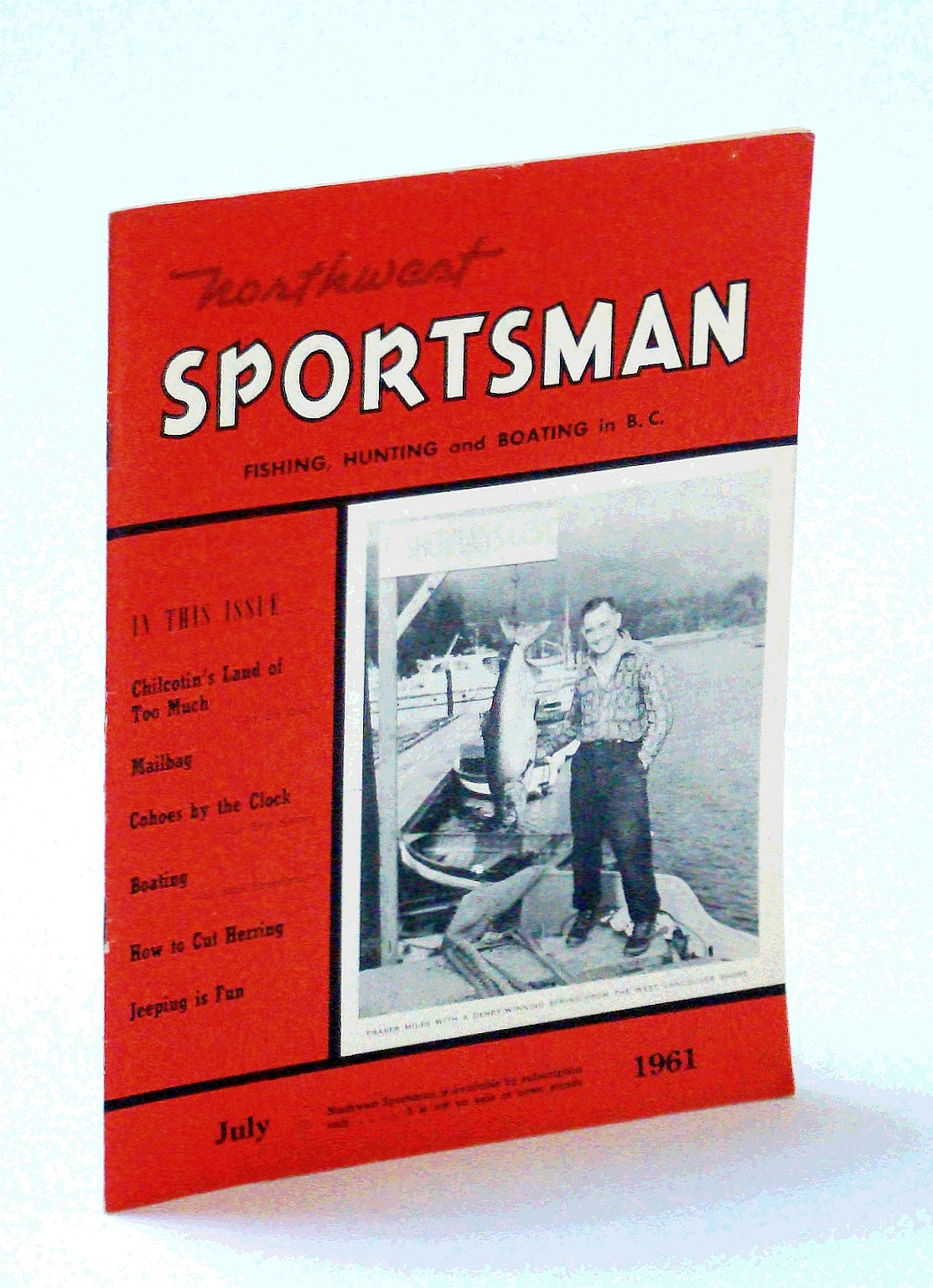 Image for Northwest Sportsman Magazine - Fishing, Hunting and Boating in B.C., July 1961 - Nice Cover Photo of Fraser Miles with a Derby-Winning Spring