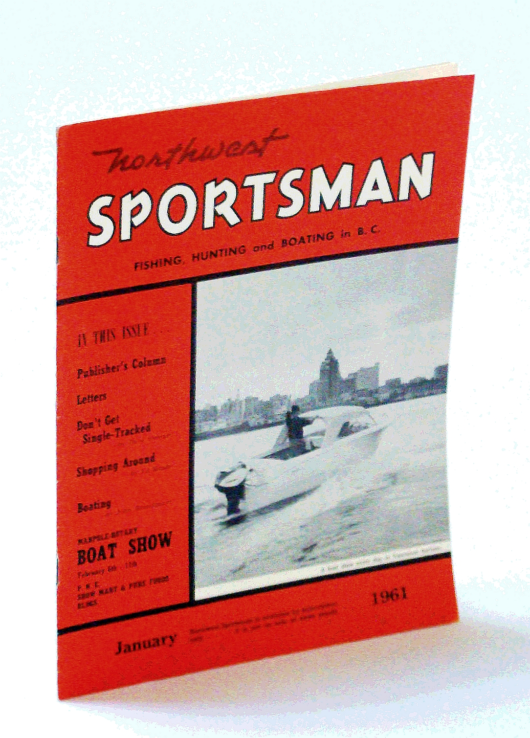 Image for Northwest Sportsman Magazine - Fishing, Hunting and Boating in B.C., January [Jan.] 1961 - The 1961 Marpole-Rotary Boat Show