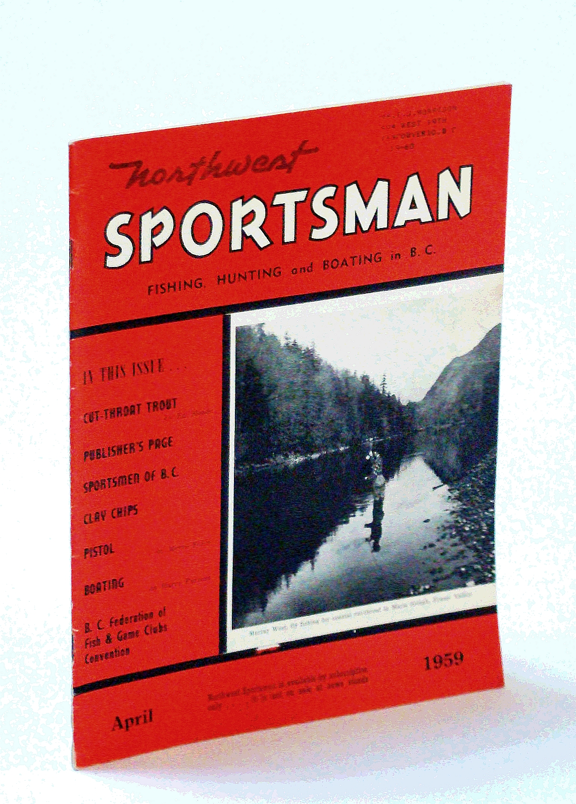 Image for Northwest Sportsman Magazine - Fishing, Hunting and Boating in B.C., April [Apr.] 1959 - Cover Photo of Murray West Fly Fishing for Cut-Throat in Maria Slough / Bert Palmer