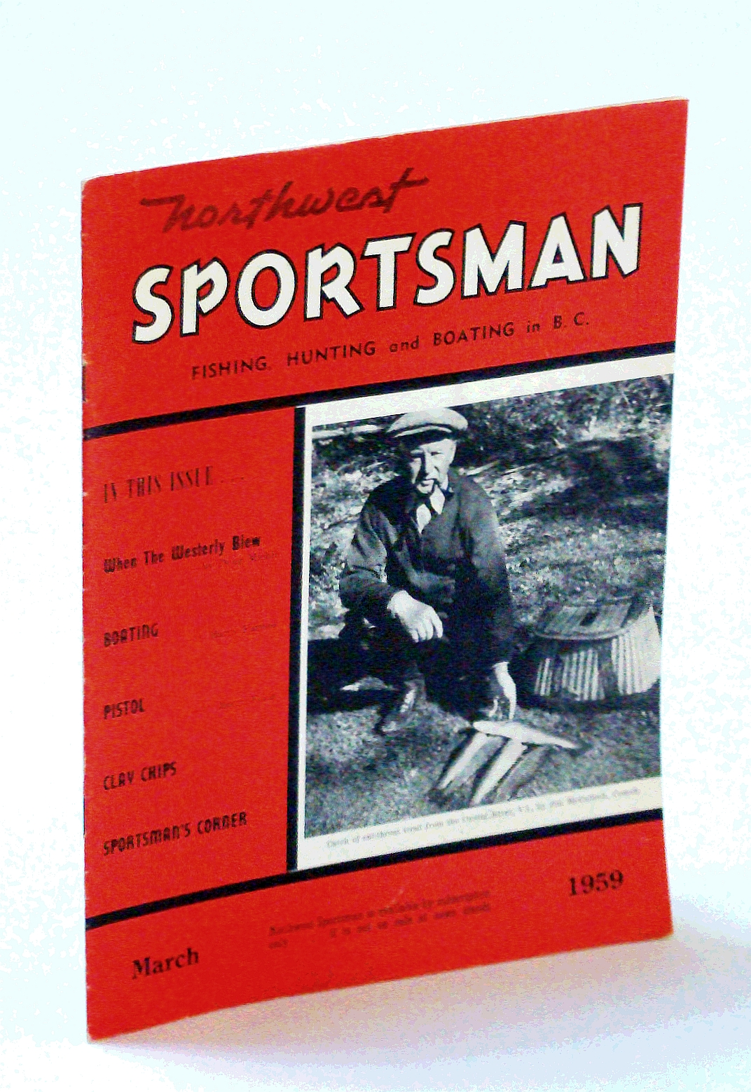 Image for Northwest Sportsman Magazine - Fishing, Hunting and Boating in B.C., March [Mar.] 1959 - Cover Photo of Jim McCulloch of Comox