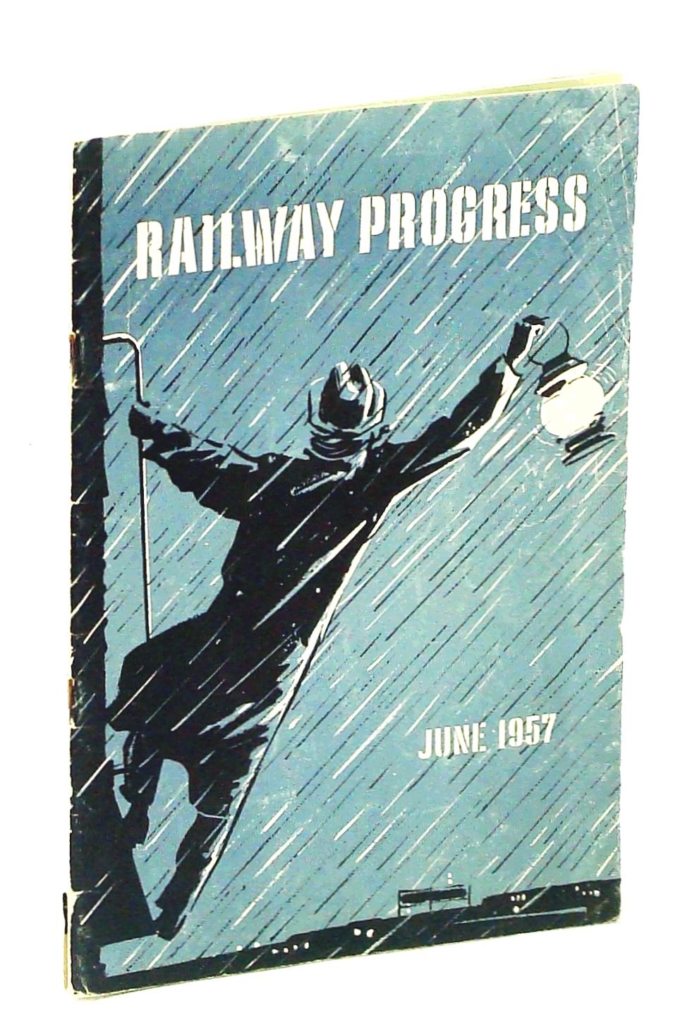 Image for Railway Progress [Magazine], June 1957, Vol. XI, No. 4: California to Las Vegas Via Union Pacific