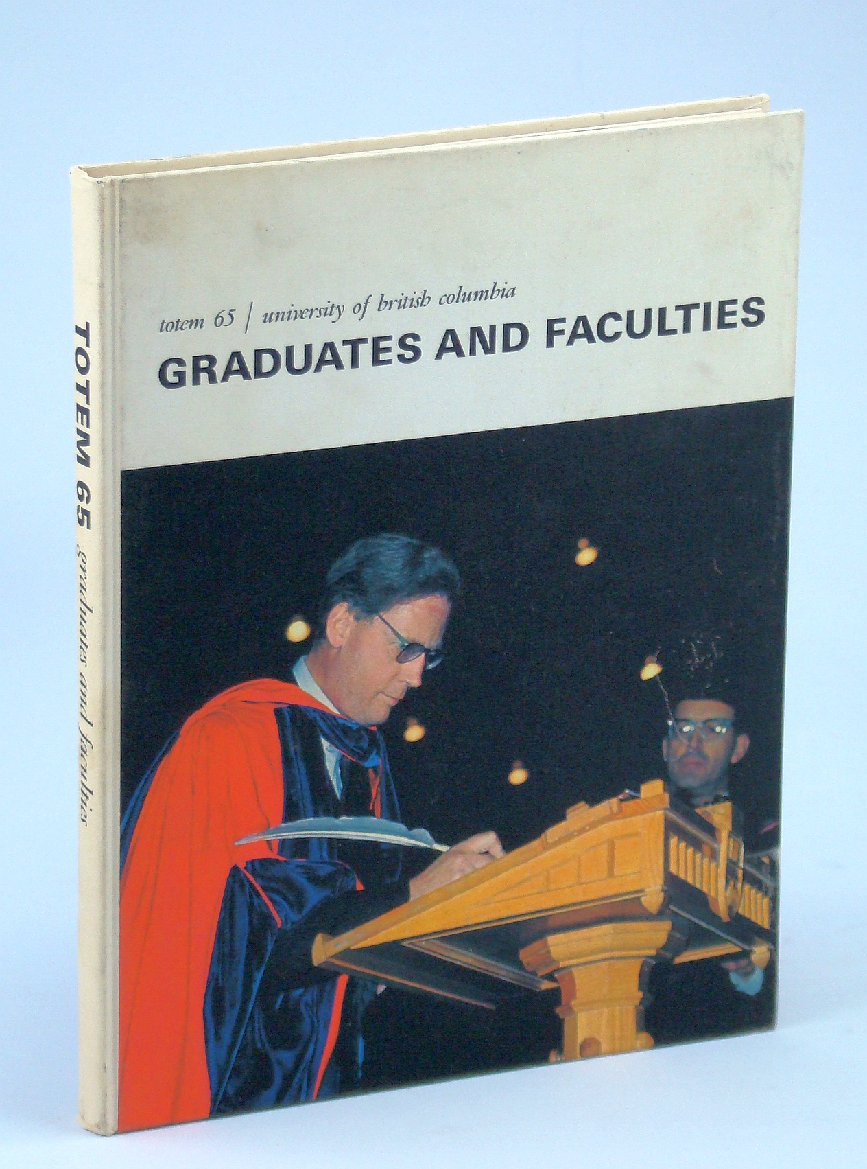 Image for Totem 65 [1965]: University of British Columbia [UBC]: Graduates and Faculties