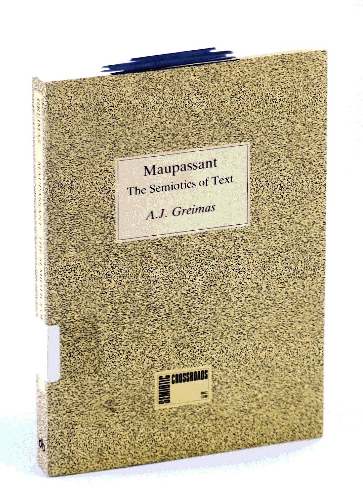 Image for Maupassant: the Semiotics of Text: Practical Exercises (Semiotic Crossroads)