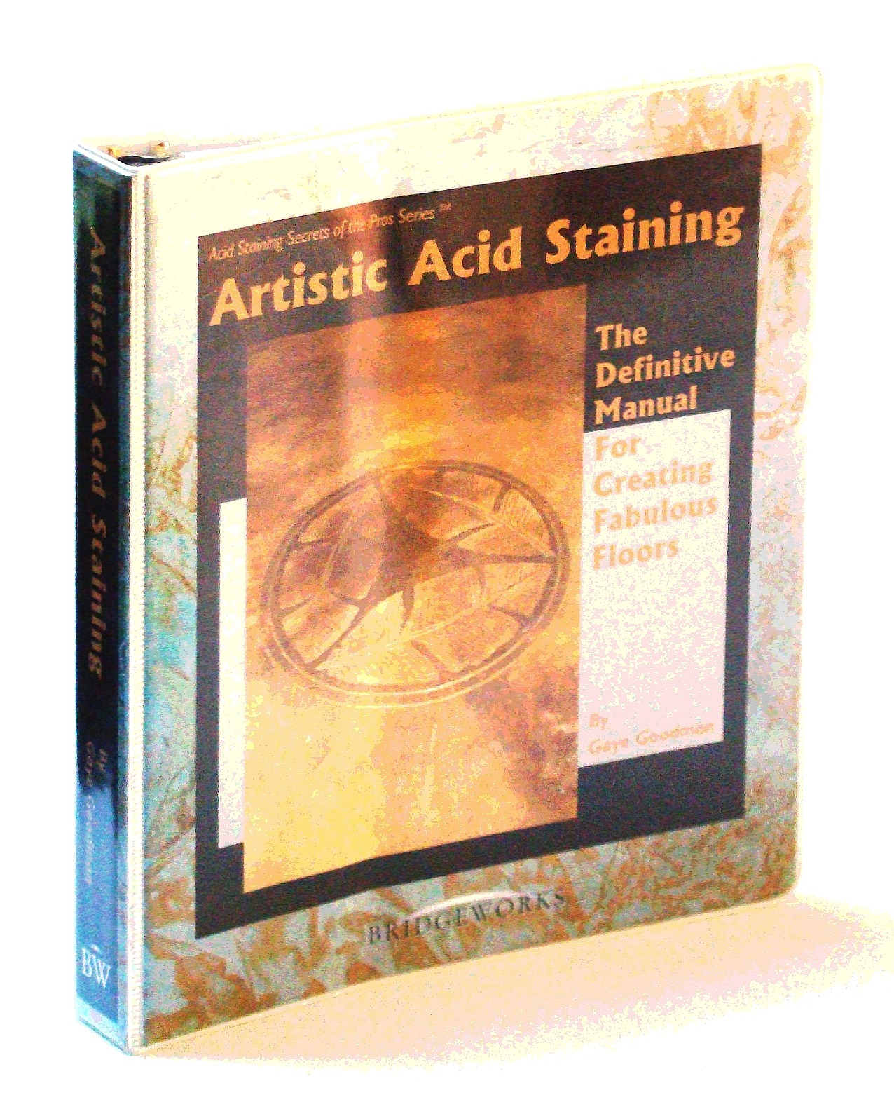 Artistic Acid Staining: The Definitive Manual For Creating Fabulous Floors (Acid Staining Secrets of the Pros Series)
