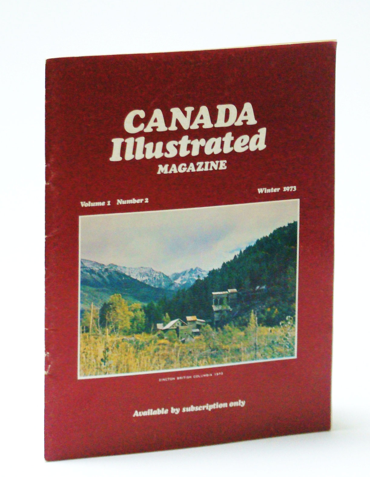 Image for Canada Illustrated Magazine (Amalgamated with Canada West Magazine), Winter 1973, Volume 1, Number 2 - Zincton, British Columbia (cover photo)