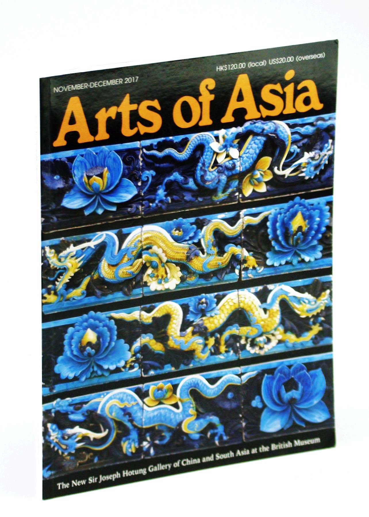 Image for Arts of Asia - The Foremost International Asian Arts and Antiques Magazine, November - December 2017, Volume 47, No. 6