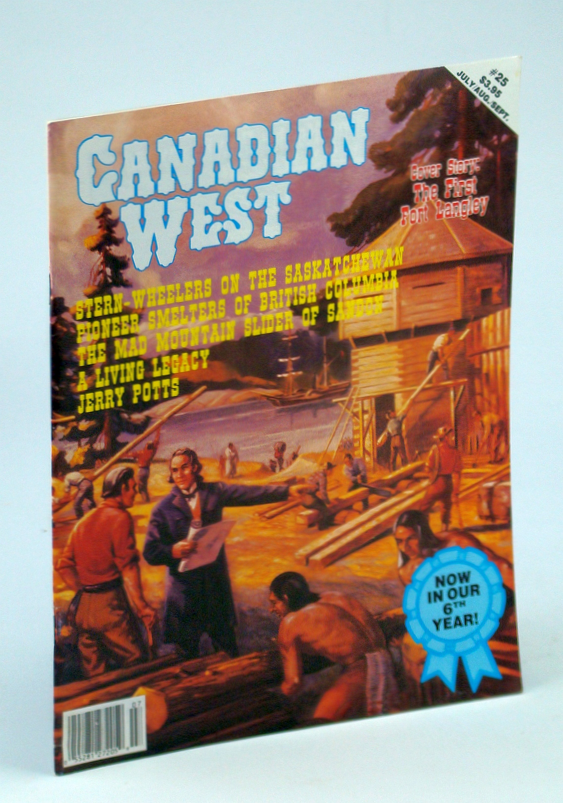 Image for Canadian West Magazine, Vol. 7, No. 3, Collector's #25 - July, August, September 1991 - The First Fort Langley