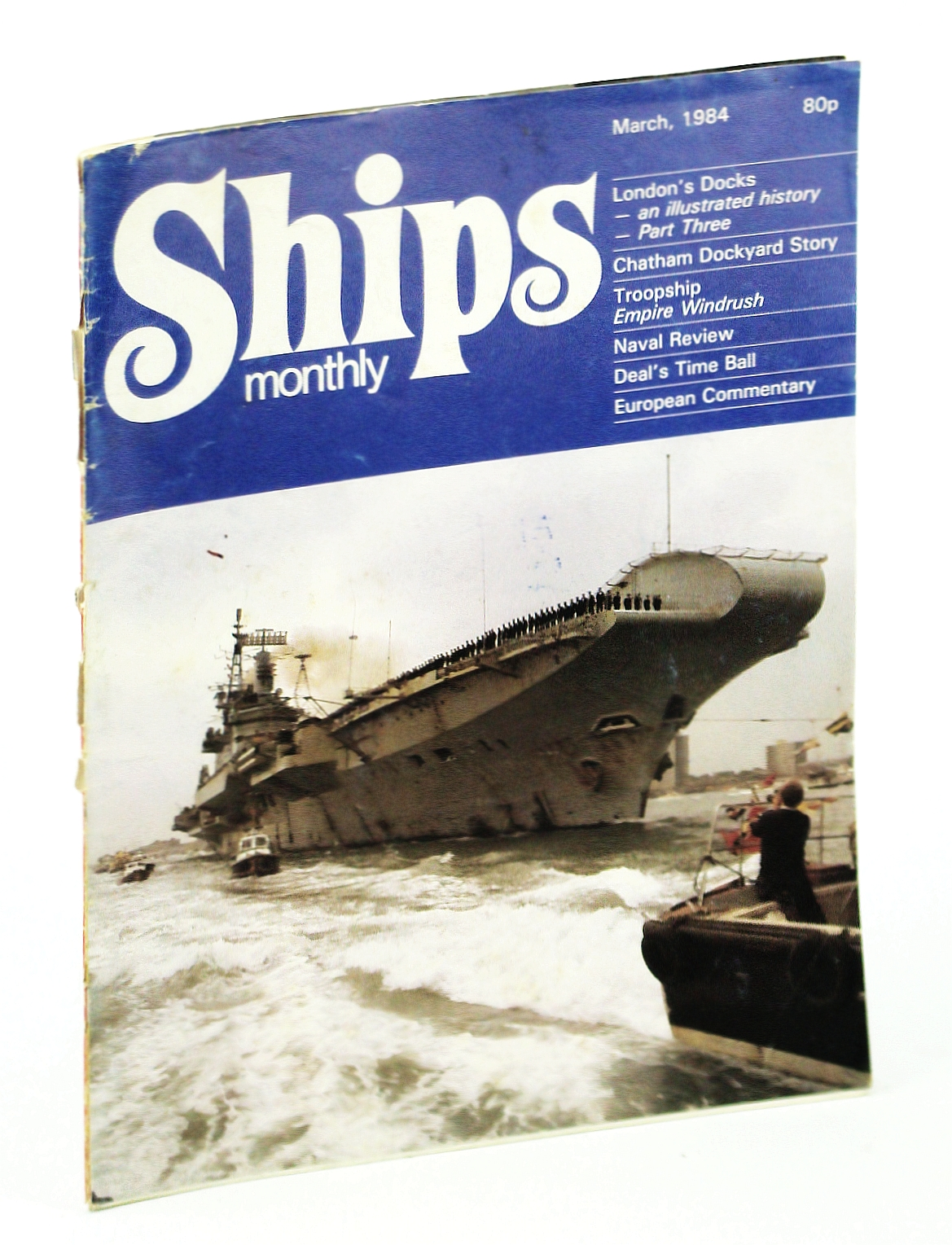 Image for Ships Monthly - The Magazine for Shiplovers Ashore and Afloat, March 1984 - The Chatham Dockyard Story