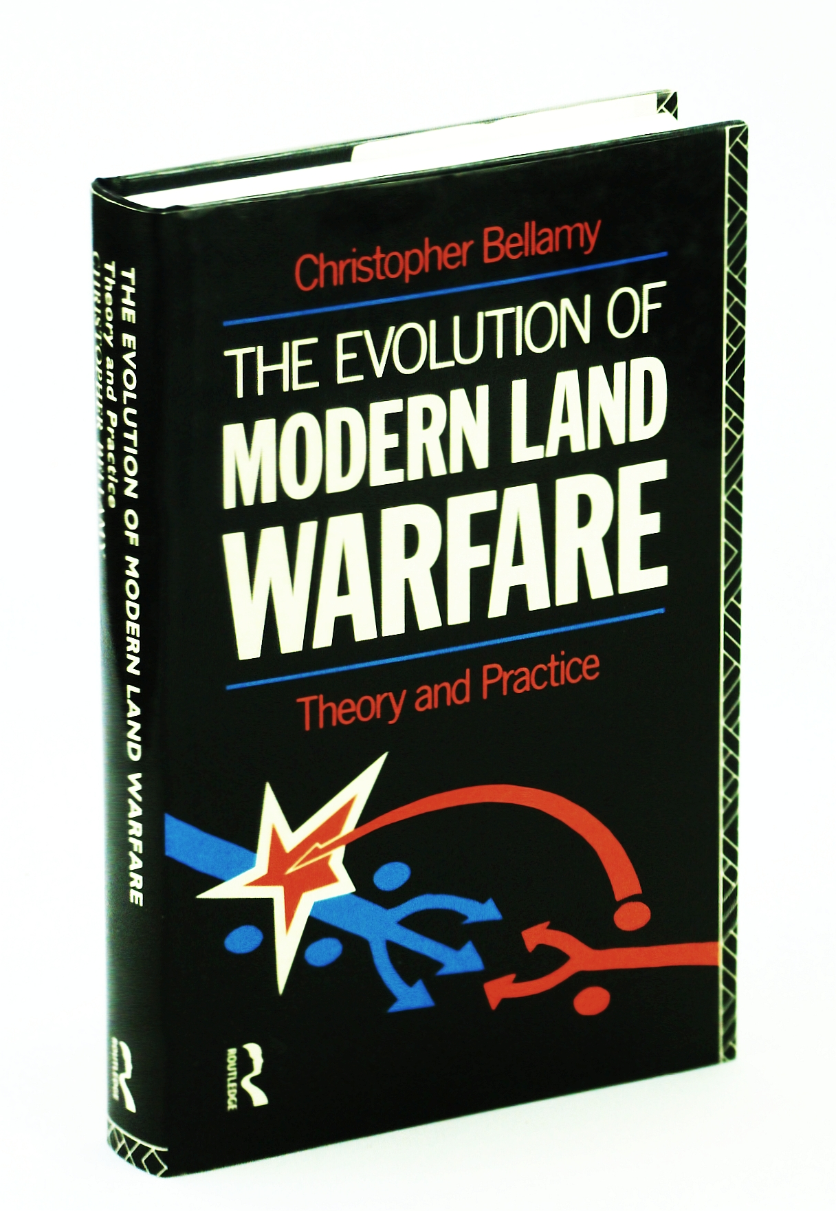 Image for The Evolution of Modern Land Warfare: Theory and Practice