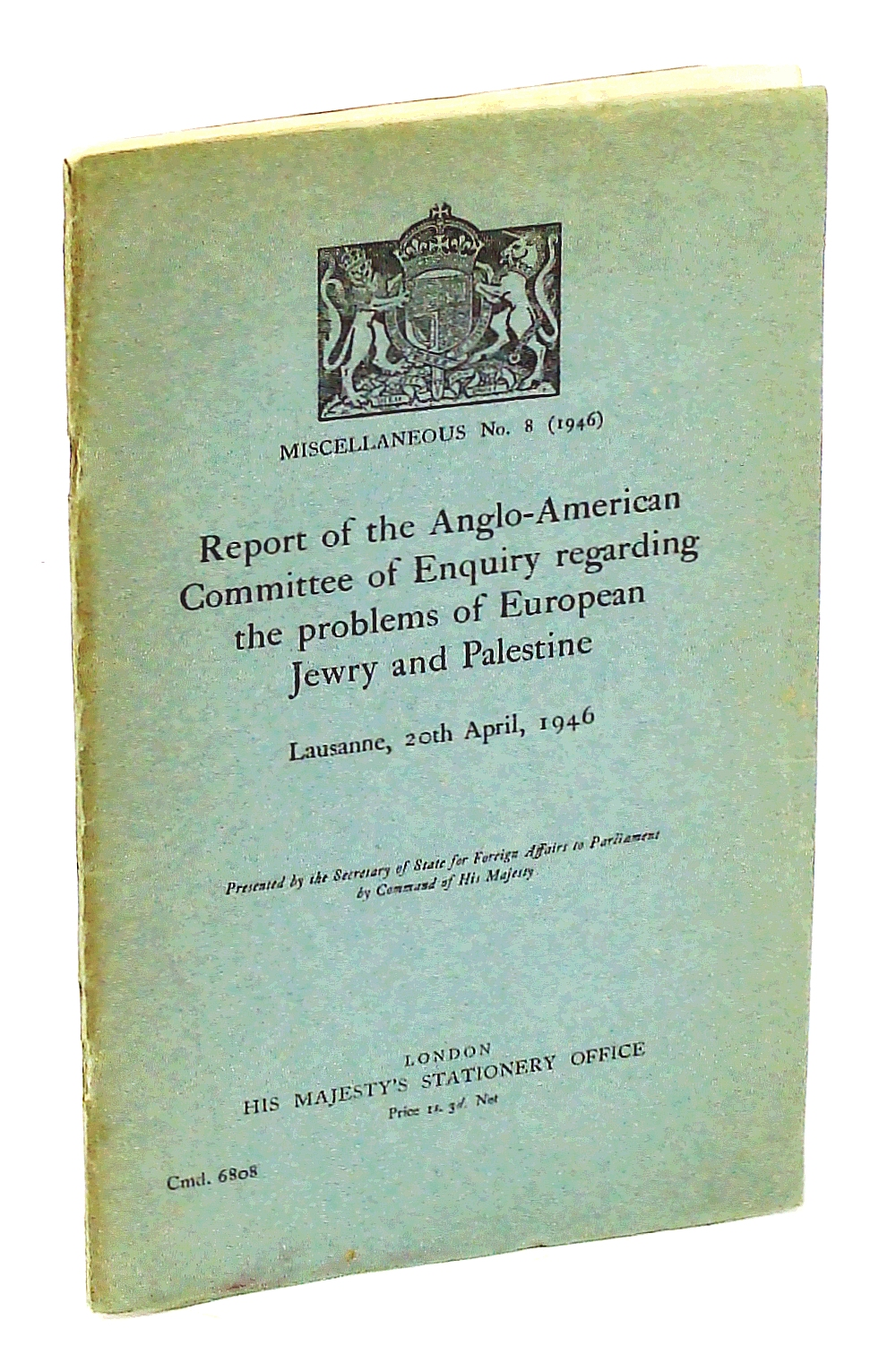 Image for Report of the Anglo-American Committee of Enquiry regarding the problems of European Jewry and Palestine : Lausanne, 20th April 1946