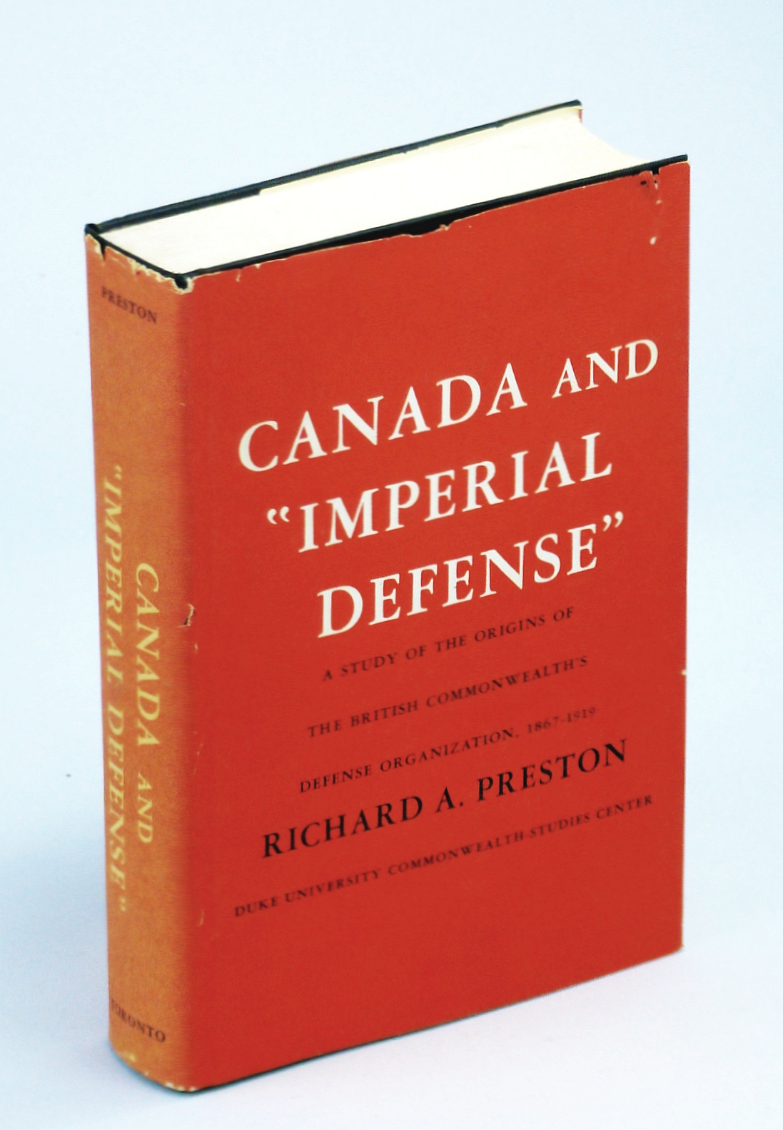Image for Canada and imperial defense;: A study of the origins of the British Commonwealth's defense organization, 1867-1919 (Duke University Commonwealth-Studies Center Publication no. 29)