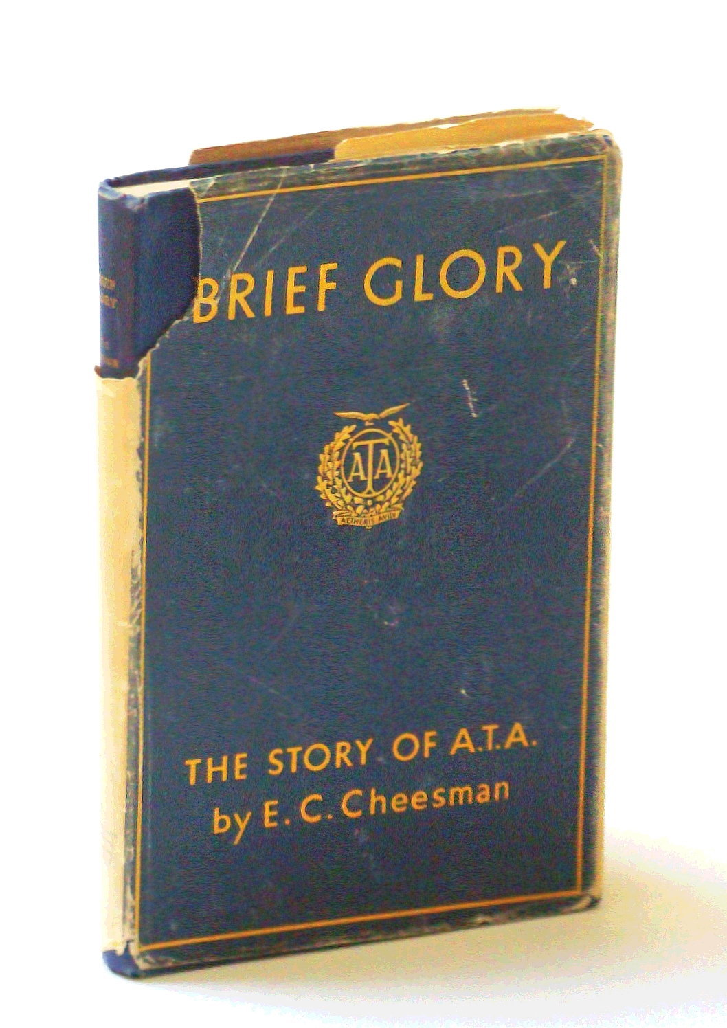 Brief Glory: The Story of the A.T.A. [Air Transport Auxiliary]