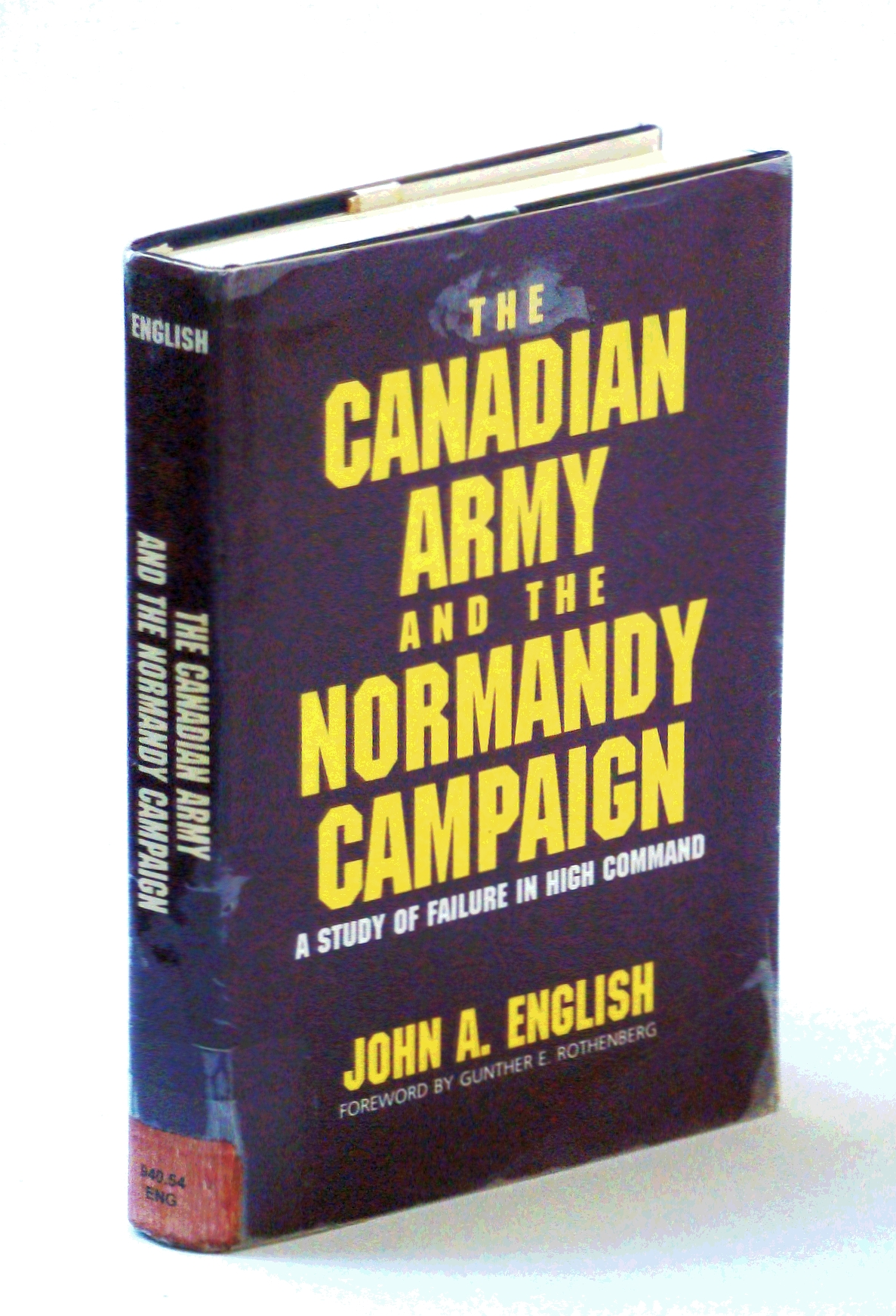 The Canadian Army and the Normandy Campaign: A Study of Failure in High Command