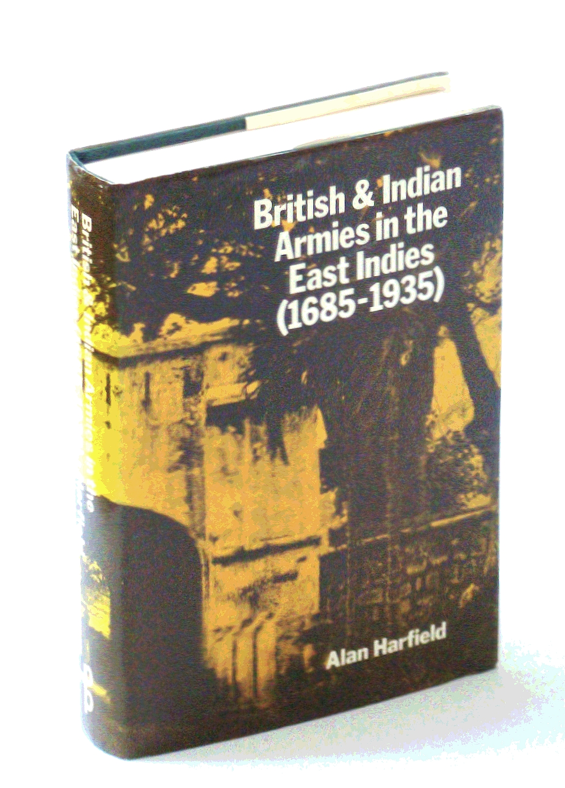 British & Indian armies in the East Indies, 1685-1935