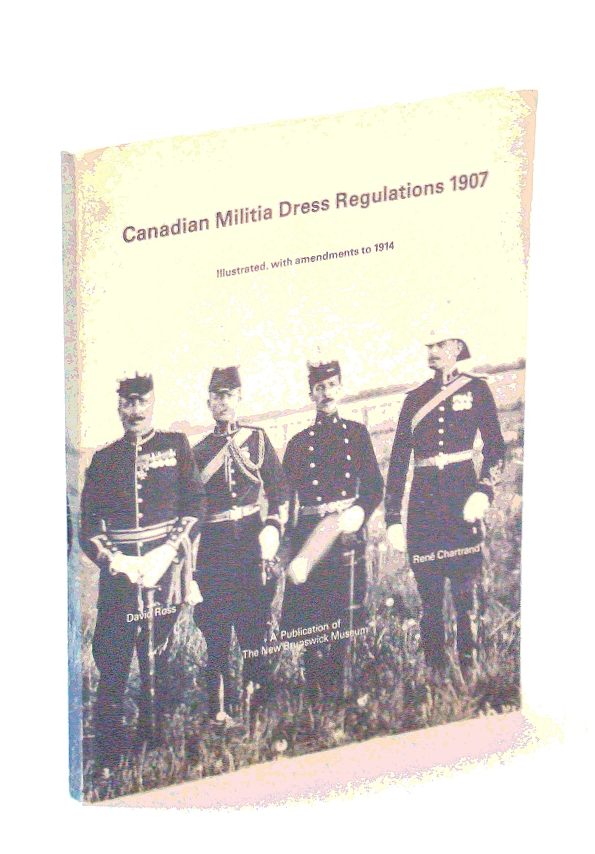 Canadian Militia Dress Regulations, 1907, Illustrated, with Amendments to 1914