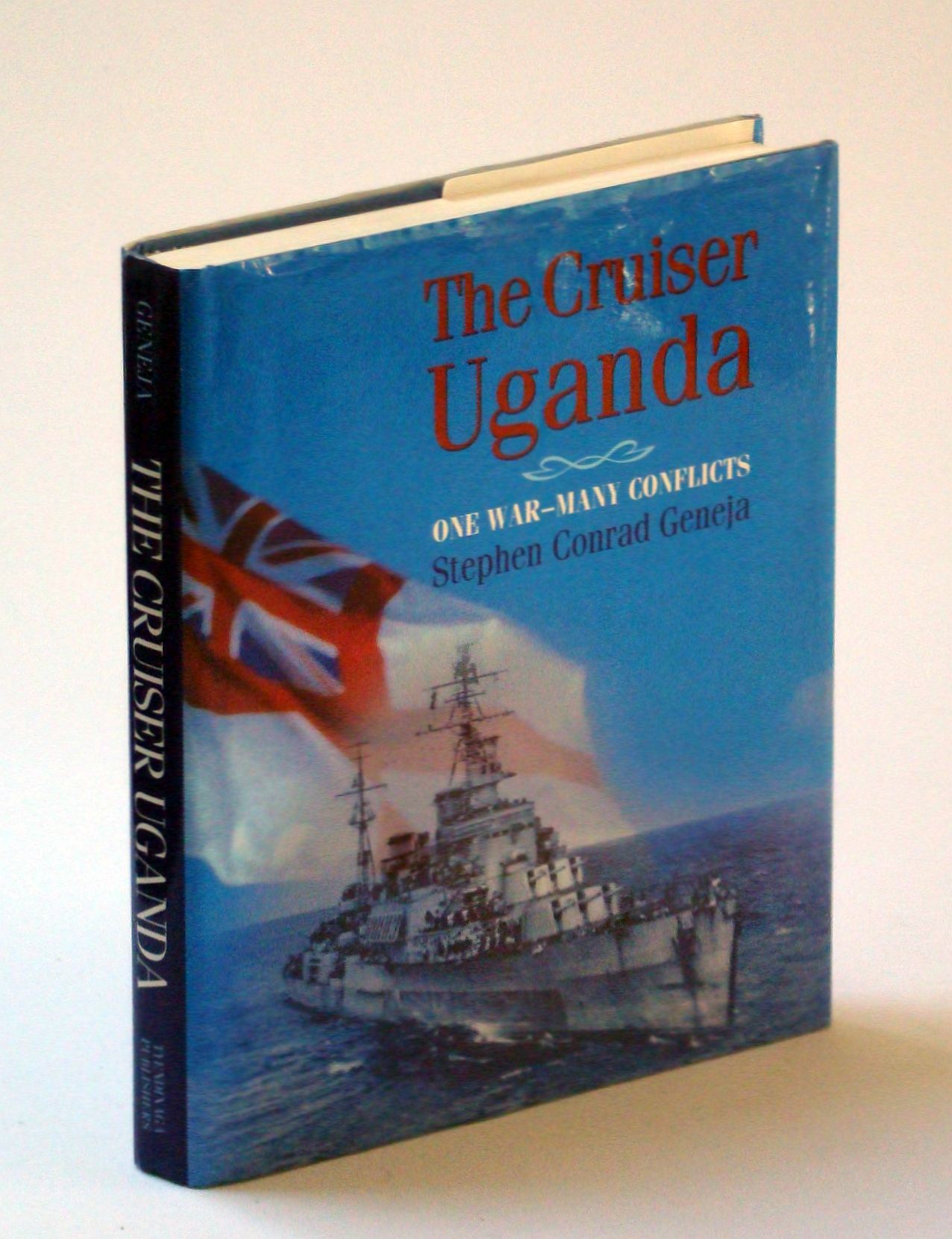 The Cruiser Uganda: One War - Many Conflicts