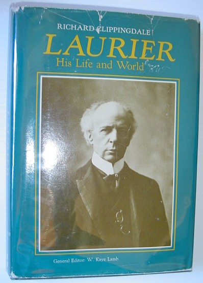 Image for Laurier, his life and world ([Prime Ministers of Canada])