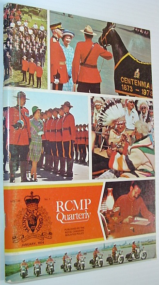 SHAW, S/SGT. T.E. G.: EDITOR - The RCMP (Royal Canadian Mounted Police) Quarterly - January 1974, Vol. 39 No. 1