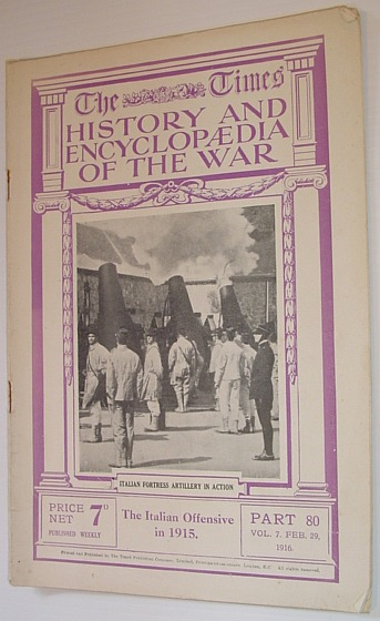 The Times History and Encyclopaedia of the War - Part 80, Vol. 7, February (Feb.) 29, 1916 - The Italian Offensive in 1915, Correspondents of The Times