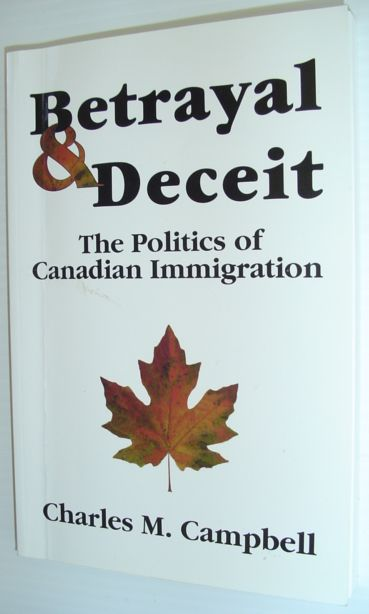 Image for Betrayal & Deceit: The Politics of Canadian Immigration