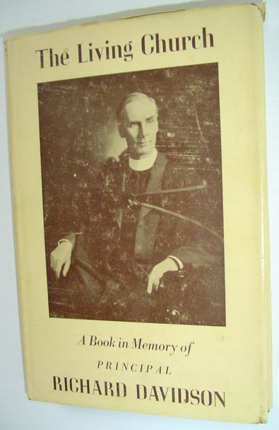Image for The Living Church - A Book in Memory of the Life and Work of Rev. Richard Davidson, Principal of Emmanuel College, Toronto