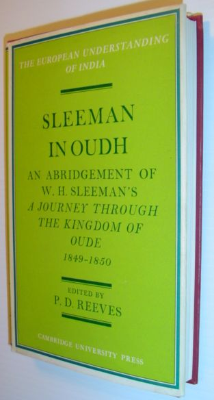 Image for Sleeman in Oudh: An Abridgement of W. H. Sleeman's A Journey through the Kingdom of Oude in 1849-50 (European Understanding of India Series)