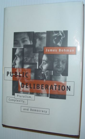 Image for Public Deliberation: Pluralism, Complexity, and Democracy (Studies in Contemporary German Social Thought)