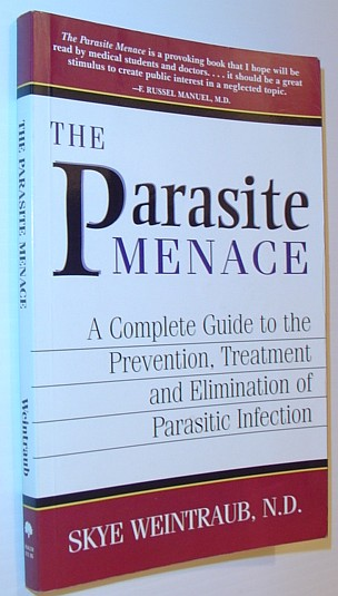 Image for The Parasite Menace: A Complete Guide to the Prevention, Treatment and Elimination of Parasitic Infection