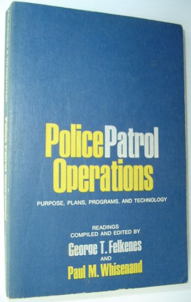 Image for Police patrol operations: purpose, plans, programs, and technology;