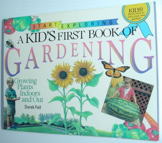 Image for Kid's First  Book of Gardening: Growing Plants Indoors and Out  (Start exploring)