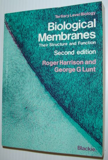 Image for Biological Membranes: Their Structure and Function (Tertiary Level Biology)