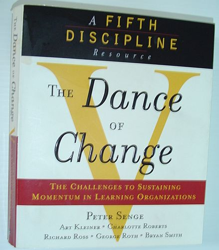SENGE, PETER M.; ROBERTS, CHARLOTTE; ROSS, RICHARD B.; SMITH, BRYAN; ROTH, GEORGE - The Dance of Change : The Challenges to Sustaining Momentum in Learning Organizations