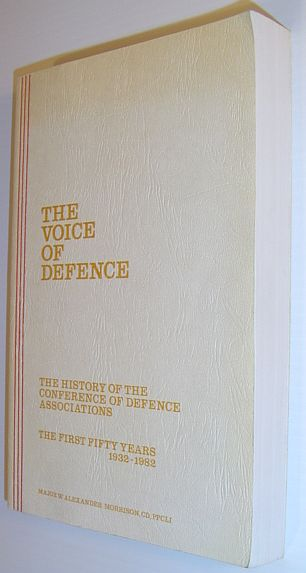Image for The Voice of Defence: The History of the Conference of Defence Associations - The First Fifty Years 1932-1982 (Bilingual English/French)