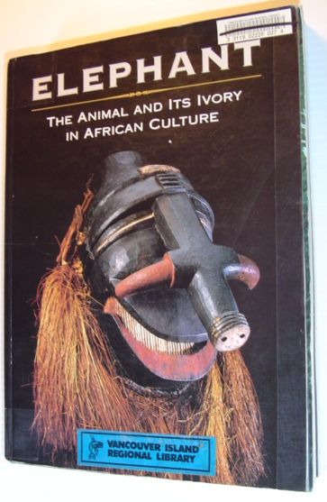 ROSS, DORAN H. - Elephant: The Animal and Its Ivory in African Culture